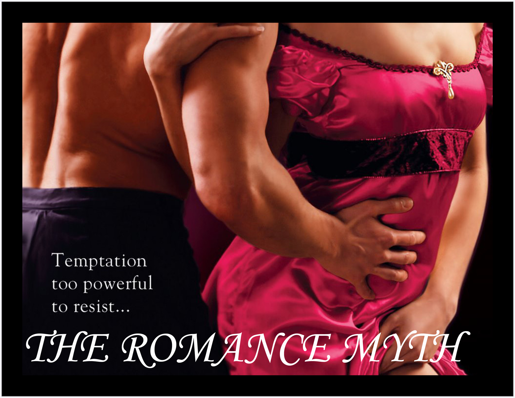 image of romance book cover with text reading 'The Romance Myth'